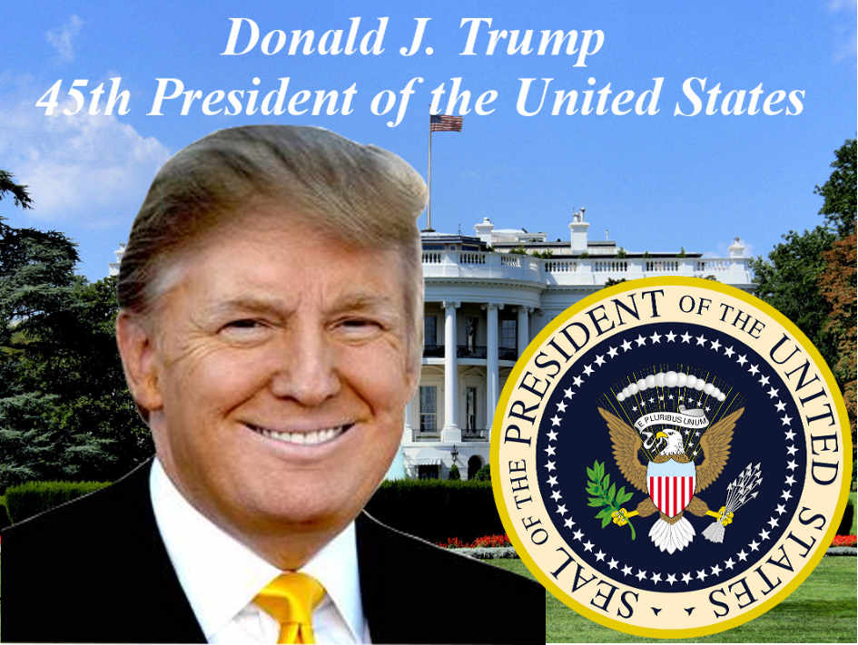 DONALD J. TRUMP ELECTED 45TH PRESIDENT OF THE UNITED STATES
